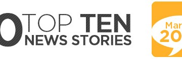 Top 10 News Stories for March
