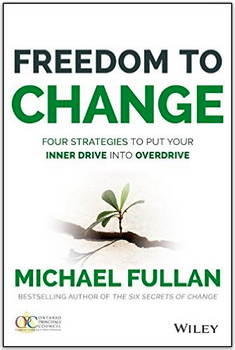 Freedom to Change by Michael Fullan is available in e-book format and print.